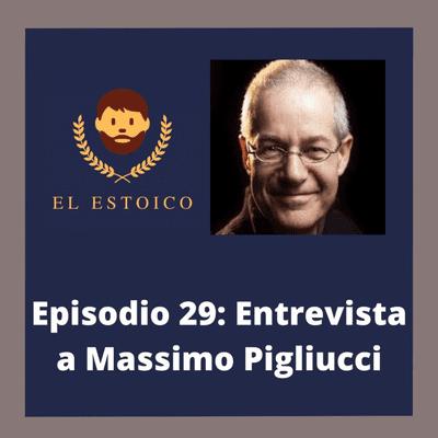 El Estoico | Estoicismo en español - #29 - Cómo ser un estoico en el Siglo XXI, con Massimo Pigliucci