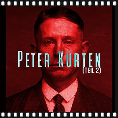 Dunkelkammer – Ein True Crime Podcast - Peter Kürten – Der Vampir von Düsseldorf (Teil 2)