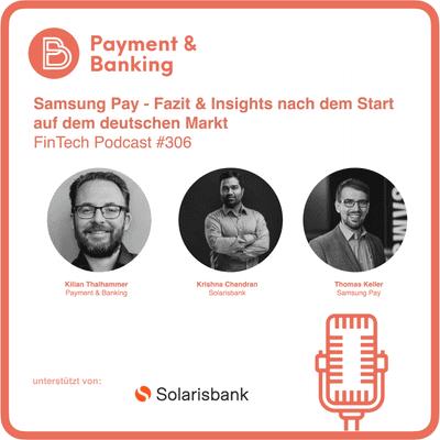 Payment & Banking Fintech Podcast - Samsung Pay - Fazit & Insights nach dem Start auf dem deutschen Markt