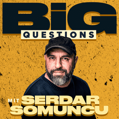 Big Questions - mit Serdar Somuncu - Bald geht's weiter!