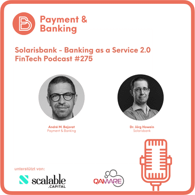 Payment & Banking Fintech Podcast - Solarisbank - Banking as a Service 2.0