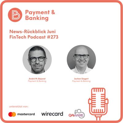 Payment & Banking Fintech Podcast - Die News im Juni