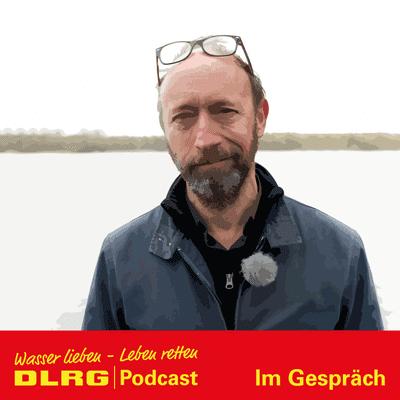 """DLRG Podcast - DLRG """"Im Gespräch"""" Folge 047 - DLRG Botschafter Sven Walser"""