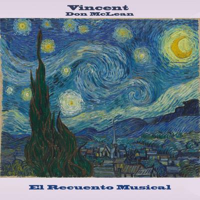 """El Recuento Musical - """"Vincent"""", la joya de Don McLean, dedicada a Van Gogh"""