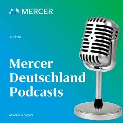 Mercer Deutschland Podcasts - podcast