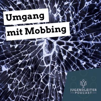 Jugendleiter-Podcast - Umgang mit Mobbing