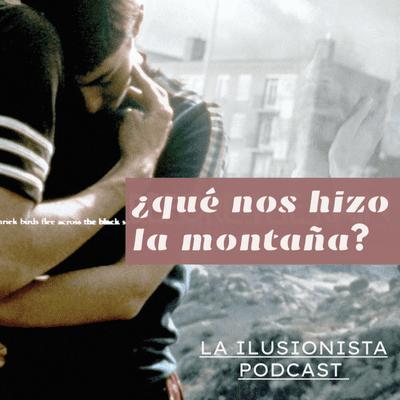 La Ilusionista - La Ilusionista: ¿Qué nos hizo la montaña?