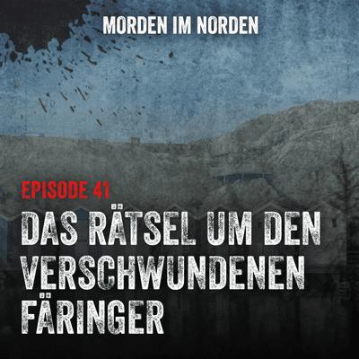 Morden im Norden - Episode 41: Das Rätsel um den verschwundenen Färinger
