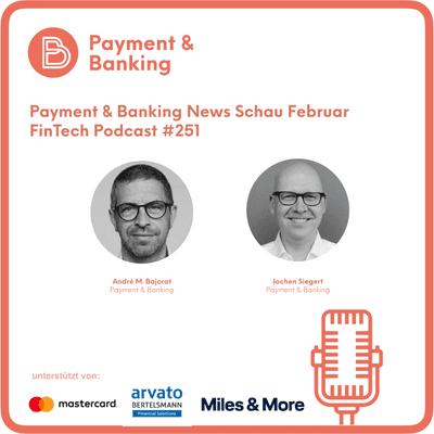 Payment & Banking Fintech Podcast - Der Newsrückblick im Februar