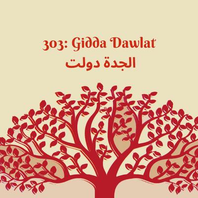 303: Gidda Dawlat