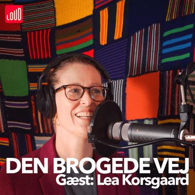Den Brogede Vej - #24 - Lea Korsgaard
