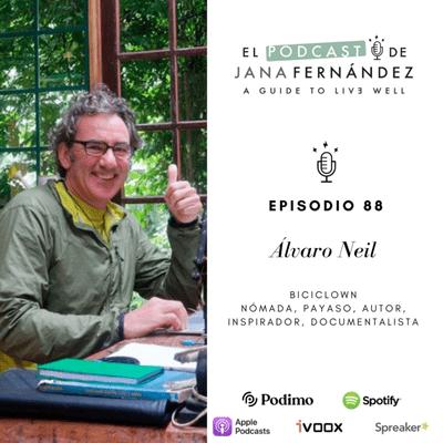 El podcast de Jana Fernández - Dale la vuelta a tu mundo, con Álvaro Neil, Biciclown