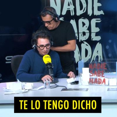 TE LO TENGO DICHO - TE LO TENGO DICHO #21.6 - Lo mejor de Nadie Sabe Nada (02.2021)