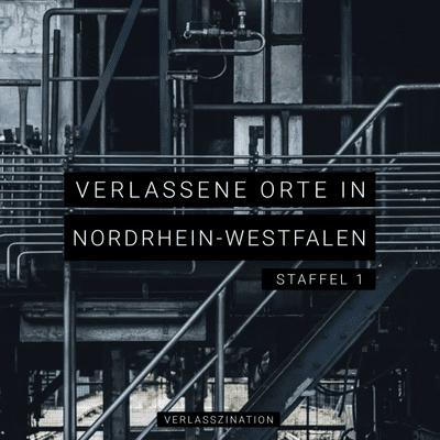 Verlasszination - Verlassene Orte in Deutschland - Einleitung - Verlassene Orte in NRW