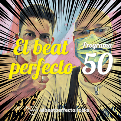 El beat perfecto - El beat perfecto #50: The Jungle Giants, Brian May, Prince Fatty, Soulwax, Pole, Holy Ghost! y más...