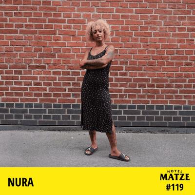 Hotel Matze - Nura – Wie bist du hier angekommen?