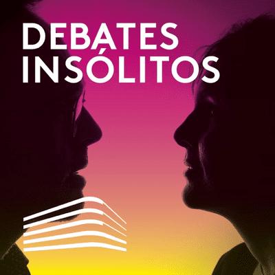 Debates insólitos - podcast