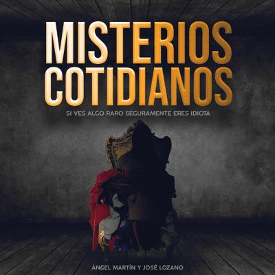 Misterios Cotidianos (Con Ángel Martín y José L - Misterios Cotidianos T2x2: La pared sangrante (17/9/20)