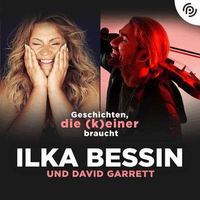 Geschichten, die (k)einer braucht mit Ilka Bessin - David Garrett über Schallplatten, Wendepunkte und seinen musikalischen Werdegang
