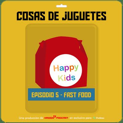 Cosas de juguetes - Episodio 5: FAST FOOD
