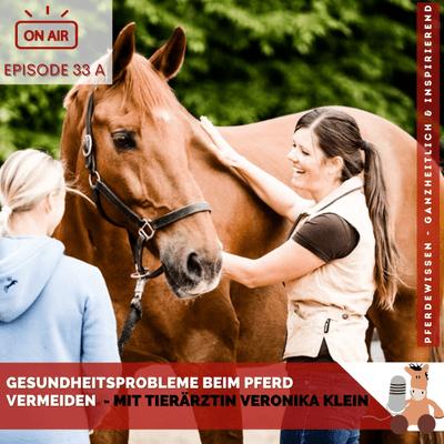 Gesundheitsprobleme beim Pferd vermeiden - mit Tierärztin Veronika Klein