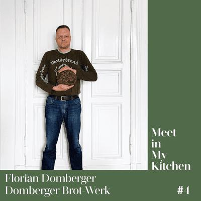 Meet in My Kitchen - Florian Domberger / Brot-Werk - Das Geheimnis Deutschen Brotes