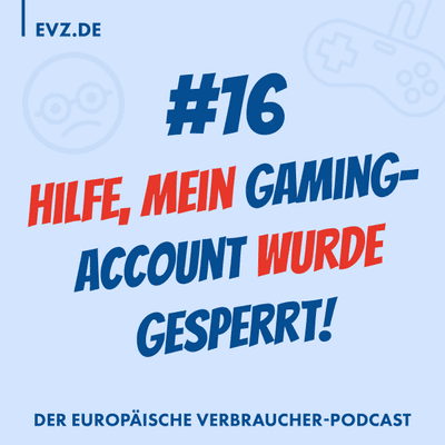 #16 Hilfe, mein Gaming-Account wurde gesperrt!