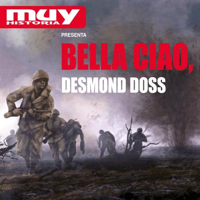 Bella Ciao, historias secretas de la Segunda Guerra Mundial - EP06 Desmond Doss, el soldado que se negó a disparar
