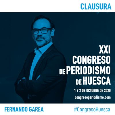 XXI Congreso de Periodismo de Huesca - Clausura - Fernando Garea