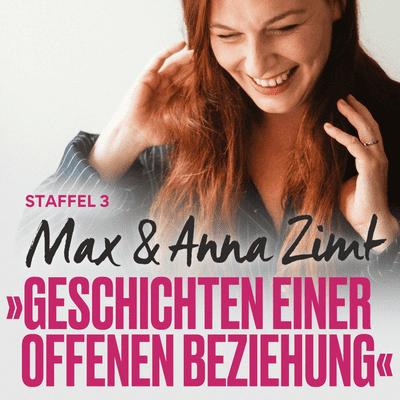 Max & Anna Zimt - Geschichten einer offenen Beziehung - Die frisch Getrennte II - über nackte Gespräche und fehlenden Wein