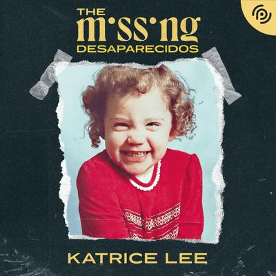 The missing - Desaparecidos - Katrice Lee