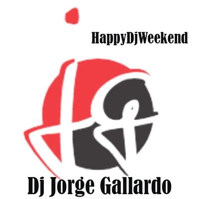 DJ Jorge Gallardo Radio - HappyDjWeekend (Show 03)