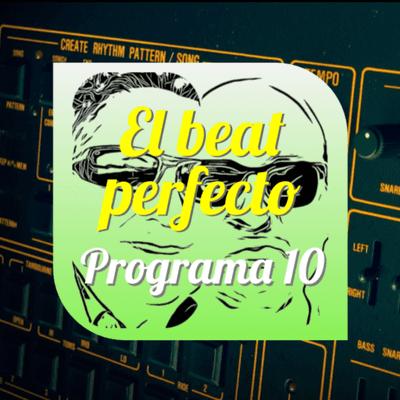 El beat perfecto - El beat perfecto - Programa 10: Bc Camplight, Plaid, Tkay Maidza, Hayley Williams, Zola Blood, The Weeknd, AK/DK, y más