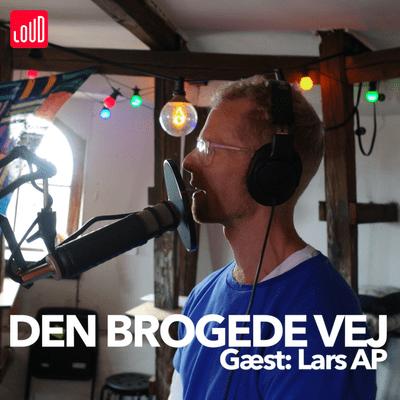 Den Brogede Vej - #18 - Lars AP