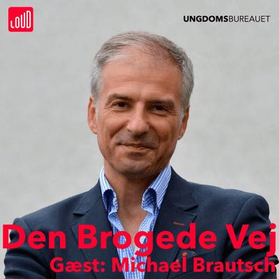 Den Brogede Vej - # 72 Michael Brautsch