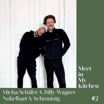 Meet in My Kitchen - Billy Wagner und Micha Schäfer - Nobelhart und Schmutzig