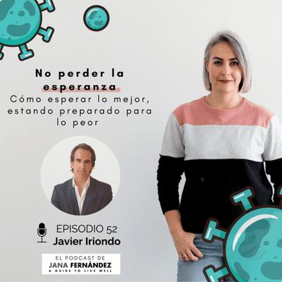 El podcast de Jana Fernández - Cómo no perder la esperanza, con Javier Iriondo