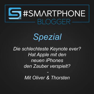 Smartphone Blogger - Der Smartphone und Technik Podcast - Special - Die schlechteste Keynote ever?