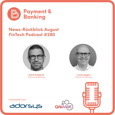 Payment & Banking Fintech Podcast - Die News im August