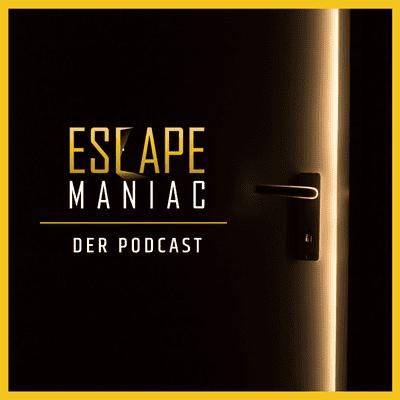 Escape Maniac - Der Podcast - Prolog - Auf der Suche nach der Faszination von Escape Rooms