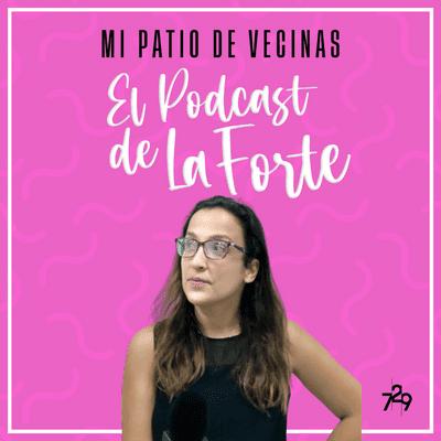 """MI PATIO DE VECINAS - EL PODCAST DE LA FORTE - IDOIA CANTOLLA: """"Todo es contenido si sabes contarlo y tienes a quién interese"""""""