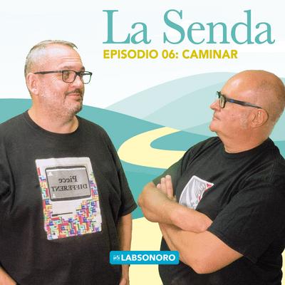 La Senda - La Senda T1 E06: CAMINAR