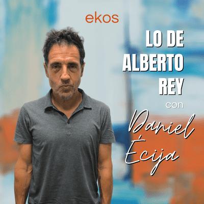 Lo de Alberto Rey - Lo de Daniel Écija