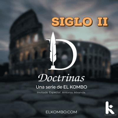 El Kombo Oficial - Doctrinas del segundo siglo E3