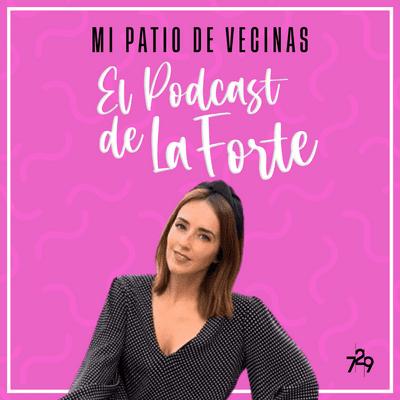 MI PATIO DE VECINAS - EL PODCAST DE LA FORTE - JIMENA CHOCO: Presentadora de éxito y madre y también viceversa