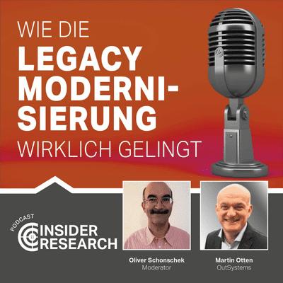 Insider Research im Gespräch - Wie die Legacy Modernisierung wirklich gelingt, mit Martin Otten von OutSystems