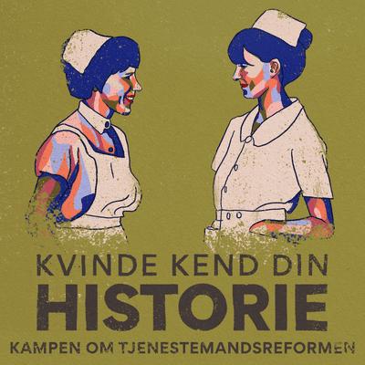 Kvinde Kend Din Historie  - S3 – Episode 7: Kampen om Tjenestemandsreformen