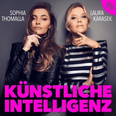Künstliche Intelligenz – mit Sophia Thomalla & Laura Karasek - Der Podcast mit sexy Tiefgang
