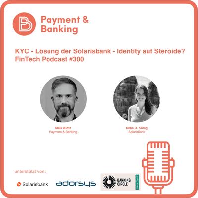 Payment & Banking Fintech Podcast - KYC-Lösung der Solarisbank: Identity auf Steroide?