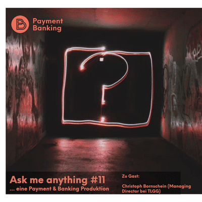 Payment & Banking Fintech Podcast - ASK ME ANYTHING #11